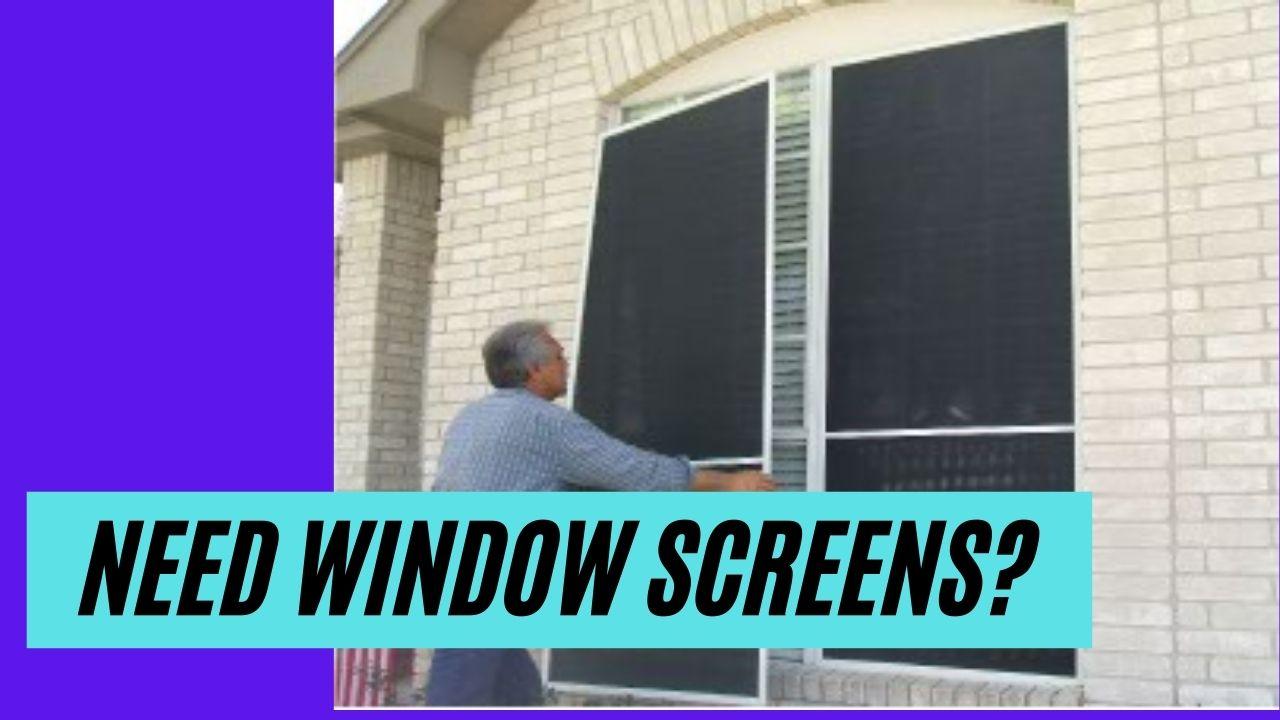 Need Window Screens